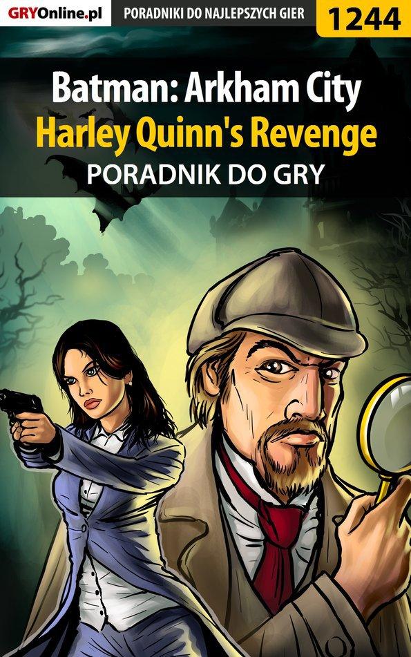 Batman: Arkham City - Harley Quinn's Revenge - poradnik do gry - Ebook (Książka EPUB) do pobrania w formacie EPUB
