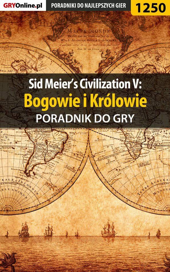 Sid Meier's Civilization V: Bogowie i Królowie - poradnik do gry - Ebook (Książka EPUB) do pobrania w formacie EPUB