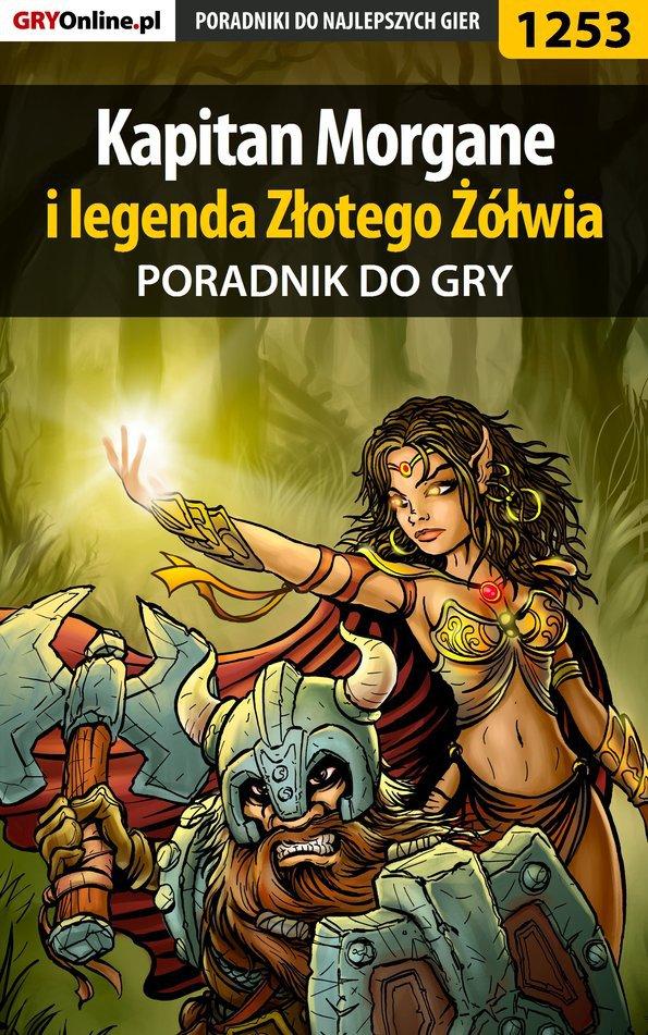 Kapitan Morgane i legenda Złotego Żółwia - poradnik do gry - Ebook (Książka EPUB) do pobrania w formacie EPUB