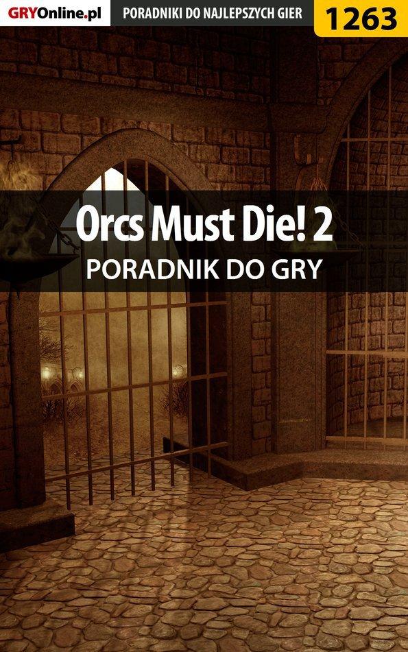 Orcs Must Die! 2 - poradnik do gry - Ebook (Książka EPUB) do pobrania w formacie EPUB