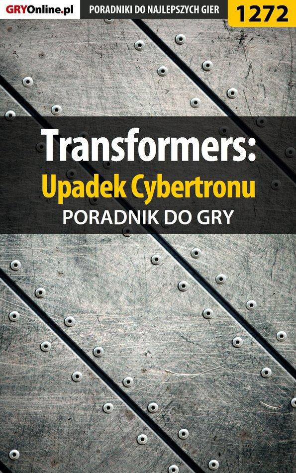 Transformers: Upadek Cybertronu - poradnik do gry - Ebook (Książka EPUB) do pobrania w formacie EPUB