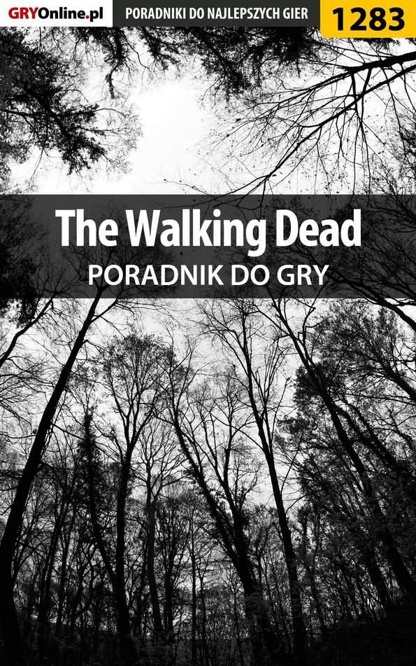 The Walking Dead - poradnik do gry - Ebook (Książka EPUB) do pobrania w formacie EPUB