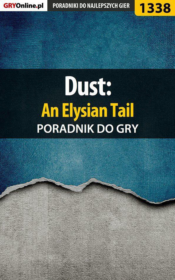 Dust: An Elysian Tail - poradnik do gry - Ebook (Książka EPUB) do pobrania w formacie EPUB