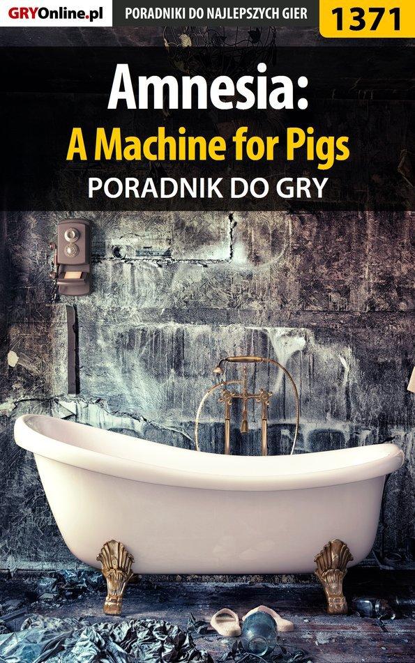 Amnesia: A Machine for Pigs - poradnik do gry - Ebook (Książka EPUB) do pobrania w formacie EPUB