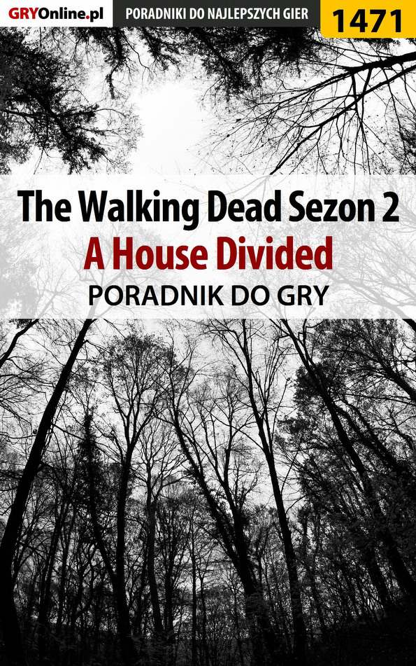 The Walking Dead: Season Two - A House Divided - poradnik do gry - Ebook (Książka EPUB) do pobrania w formacie EPUB