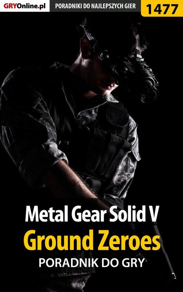 Metal Gear Solid V: Ground Zeroes - poradnik do gry - Ebook (Książka EPUB) do pobrania w formacie EPUB