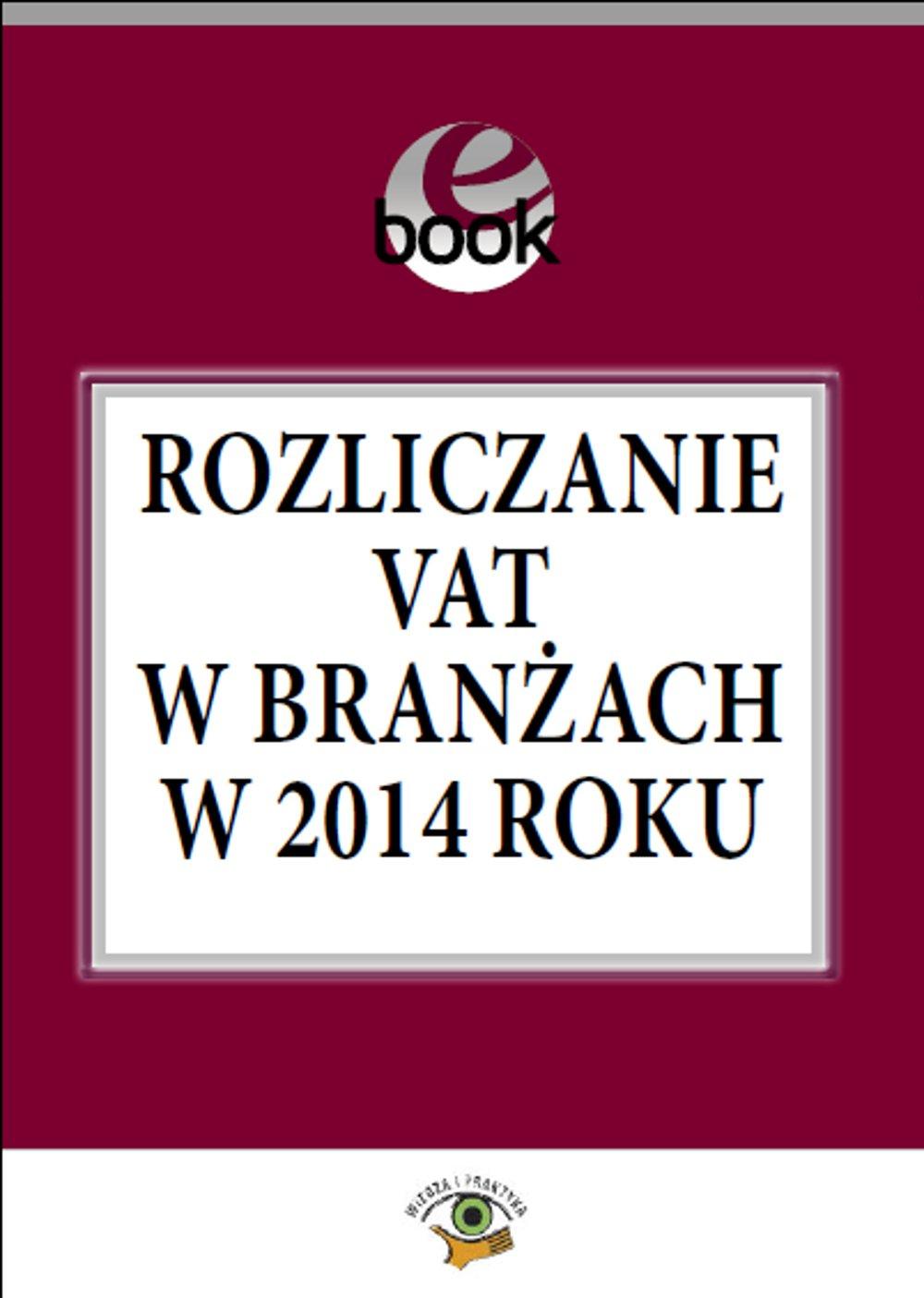 Rozliczanie VAT w branżach w 2014 roku - Ebook (Książka PDF) do pobrania w formacie PDF