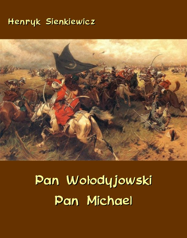 Pan Wołodyjowski. Pan Michael. An Historical Novel of Poland, the Ukraine, and Turkey - Ebook (Książka na Kindle) do pobrania w formacie MOBI