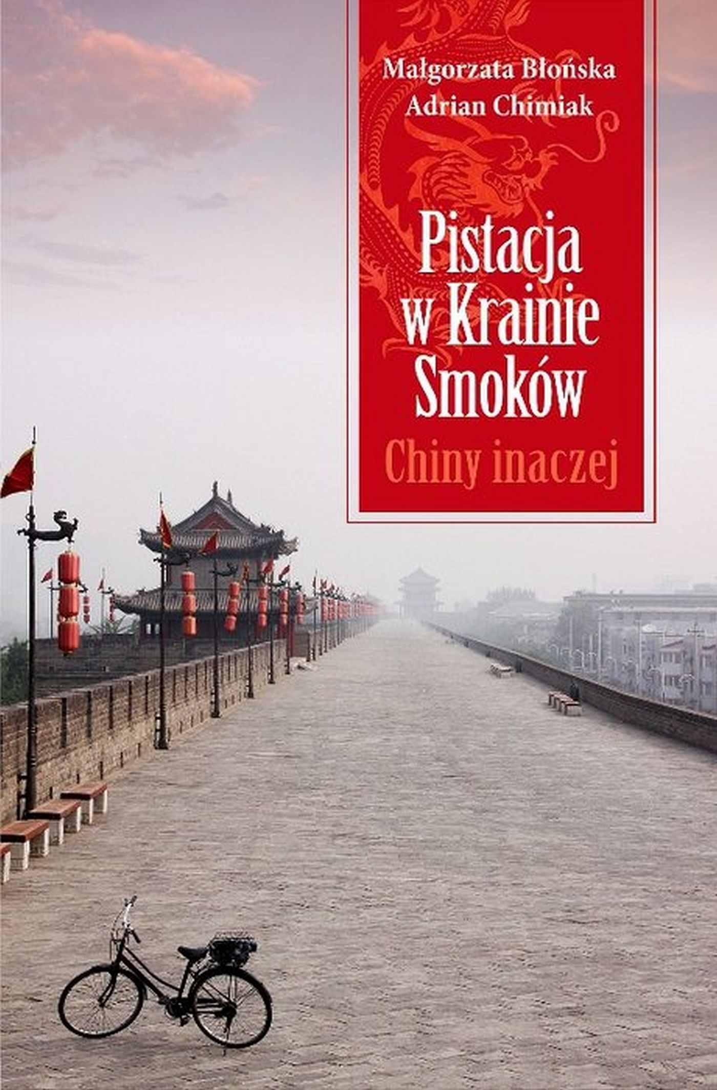 Pistacja w Krainie Smoków. Chiny inaczej - Ebook (Książka EPUB) do pobrania w formacie EPUB