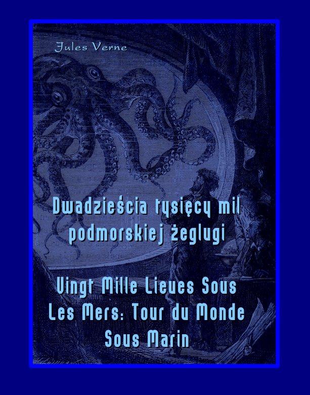 Dwadzieścia tysięcy mil podmorskiej żeglugi. Vingt Mille Lieues Sous Les Mers: Tour du Monde Sous Marin - Ebook (Książka na Kindle) do pobrania w formacie MOBI