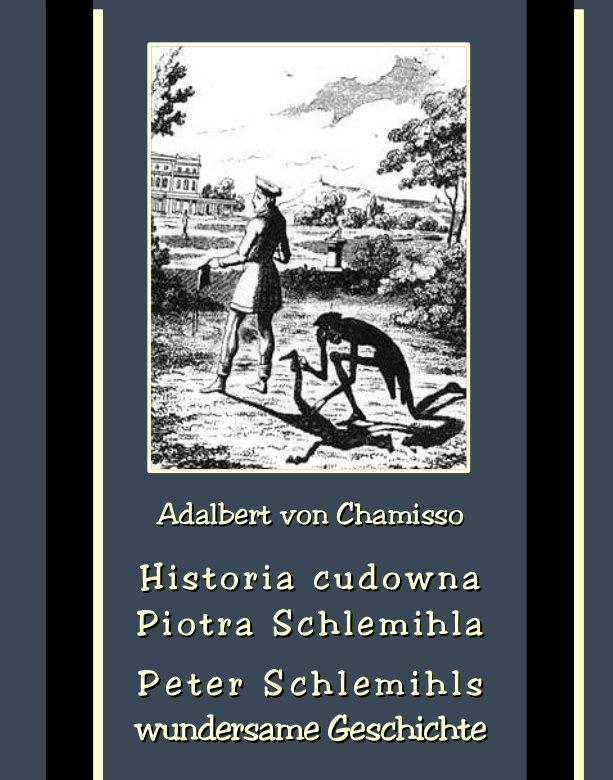 Historia cudowna Piotra Schlemihla. Peter Schlemihls wundersame Geschichte - Ebook (Książka na Kindle) do pobrania w formacie MOBI