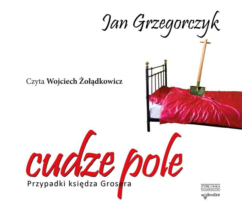 Cudze pole. Przypadki księdza Grosera - Audiobook (Książka audio MP3) do pobrania w całości w archiwum ZIP