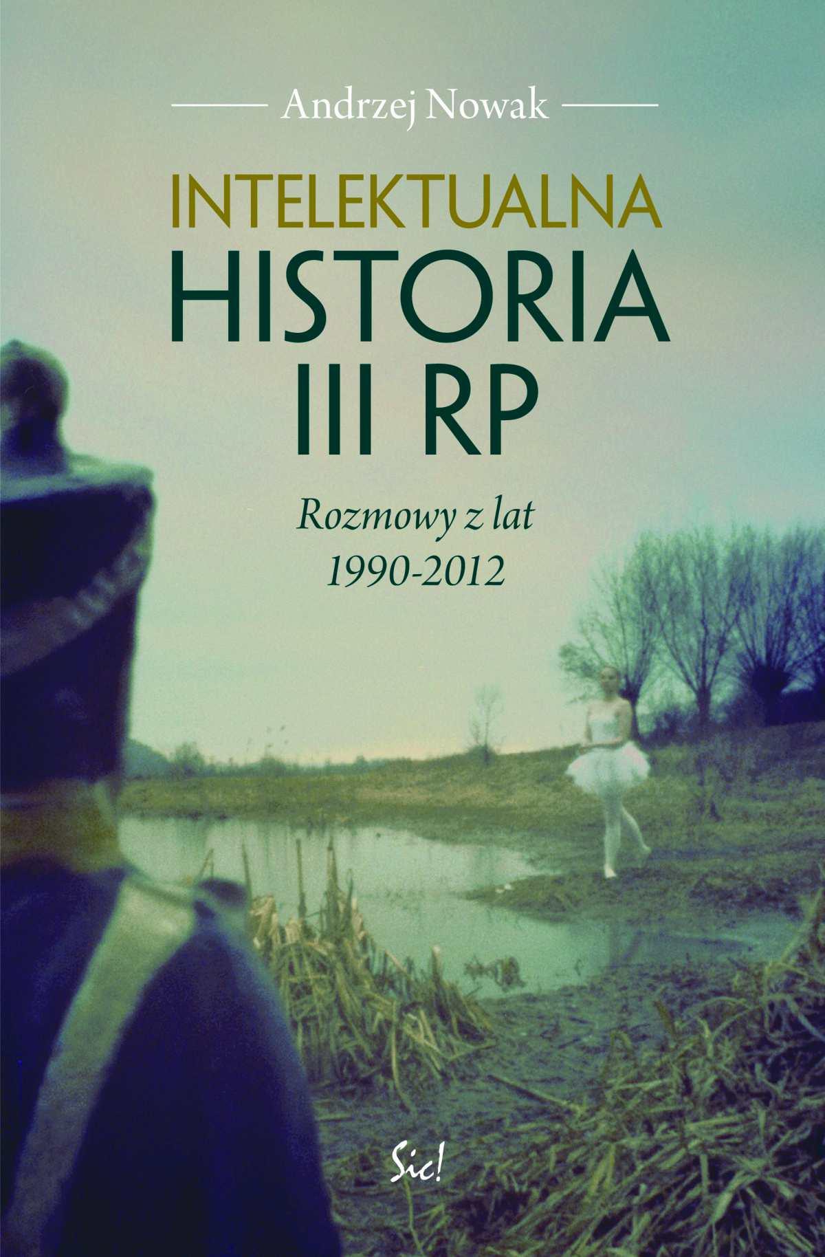 Intelektualna historia III RP - Ebook (Książka na Kindle) do pobrania w formacie MOBI