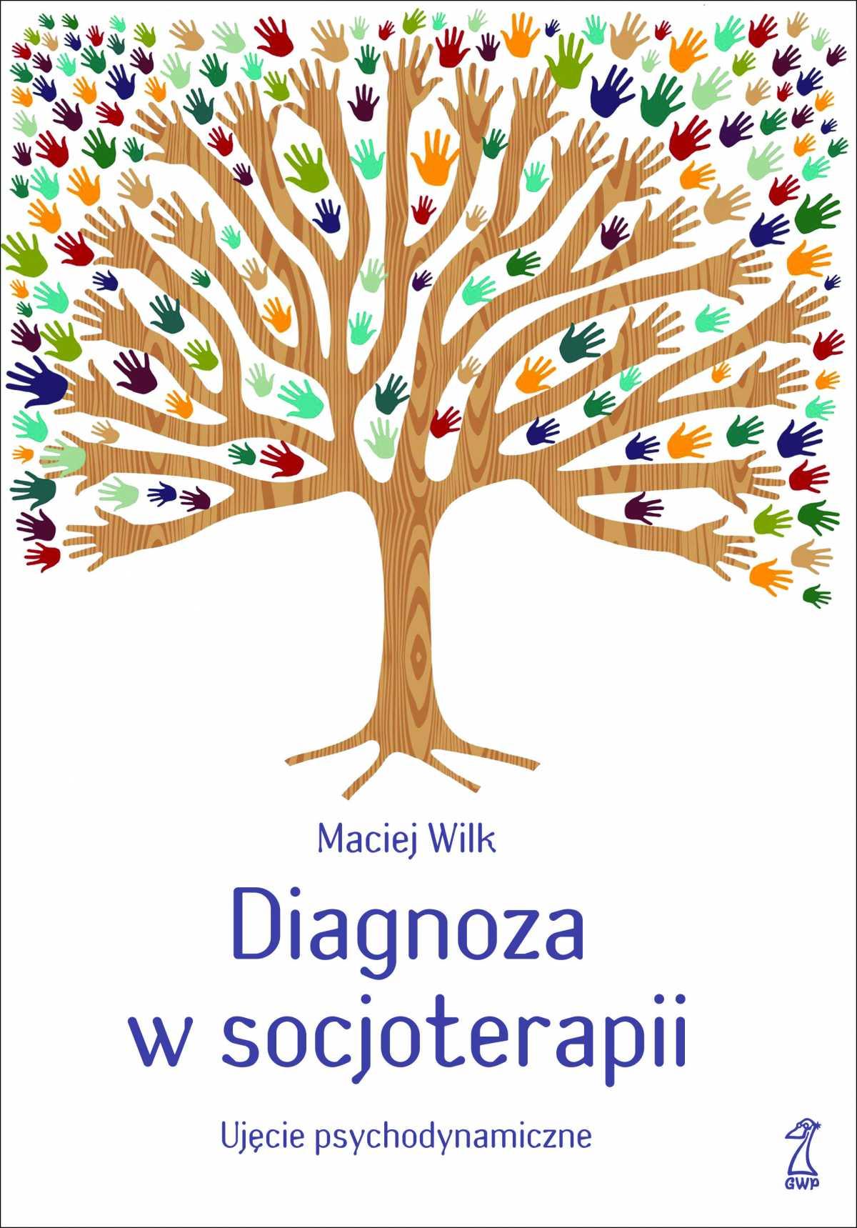 Diagnoza w socjoterapii. Ujęcie psychodynamiczne - Ebook (Książka na Kindle) do pobrania w formacie MOBI