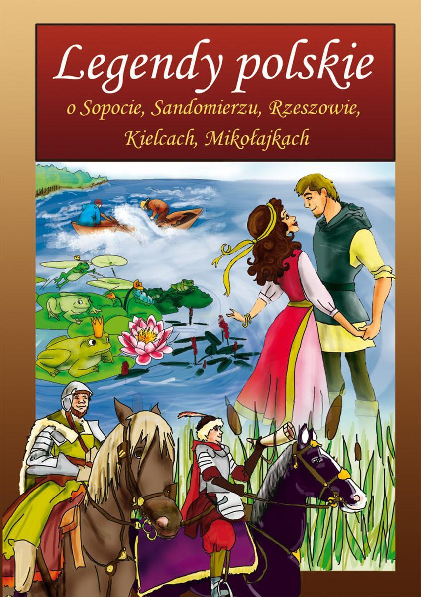 Legendy polskie o Sopocie, Sandomierzu, Rzeszowie, Kielcach, Mikołajkach - Ebook (Książka PDF) do pobrania w formacie PDF