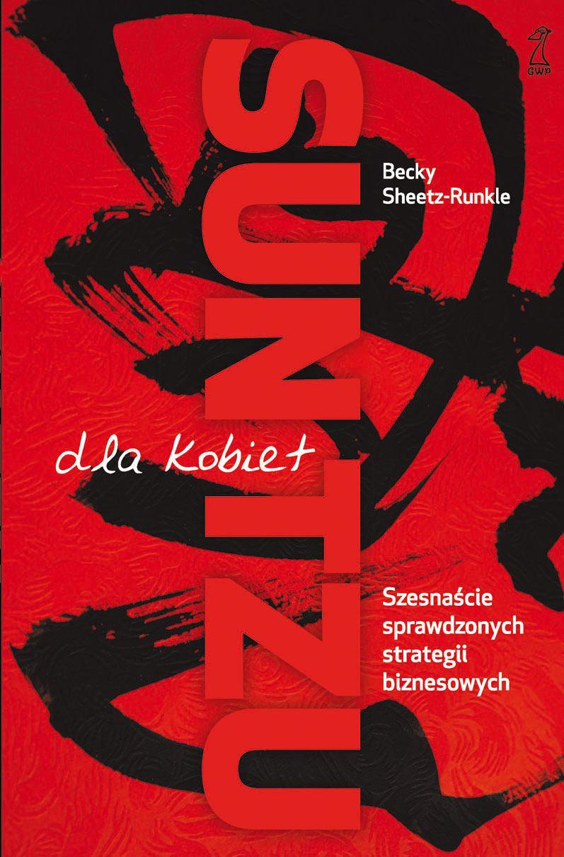 Sun Tzu dla kobiet. 16 sprawdzonych strategii biznesowych - Ebook (Książka EPUB) do pobrania w formacie EPUB