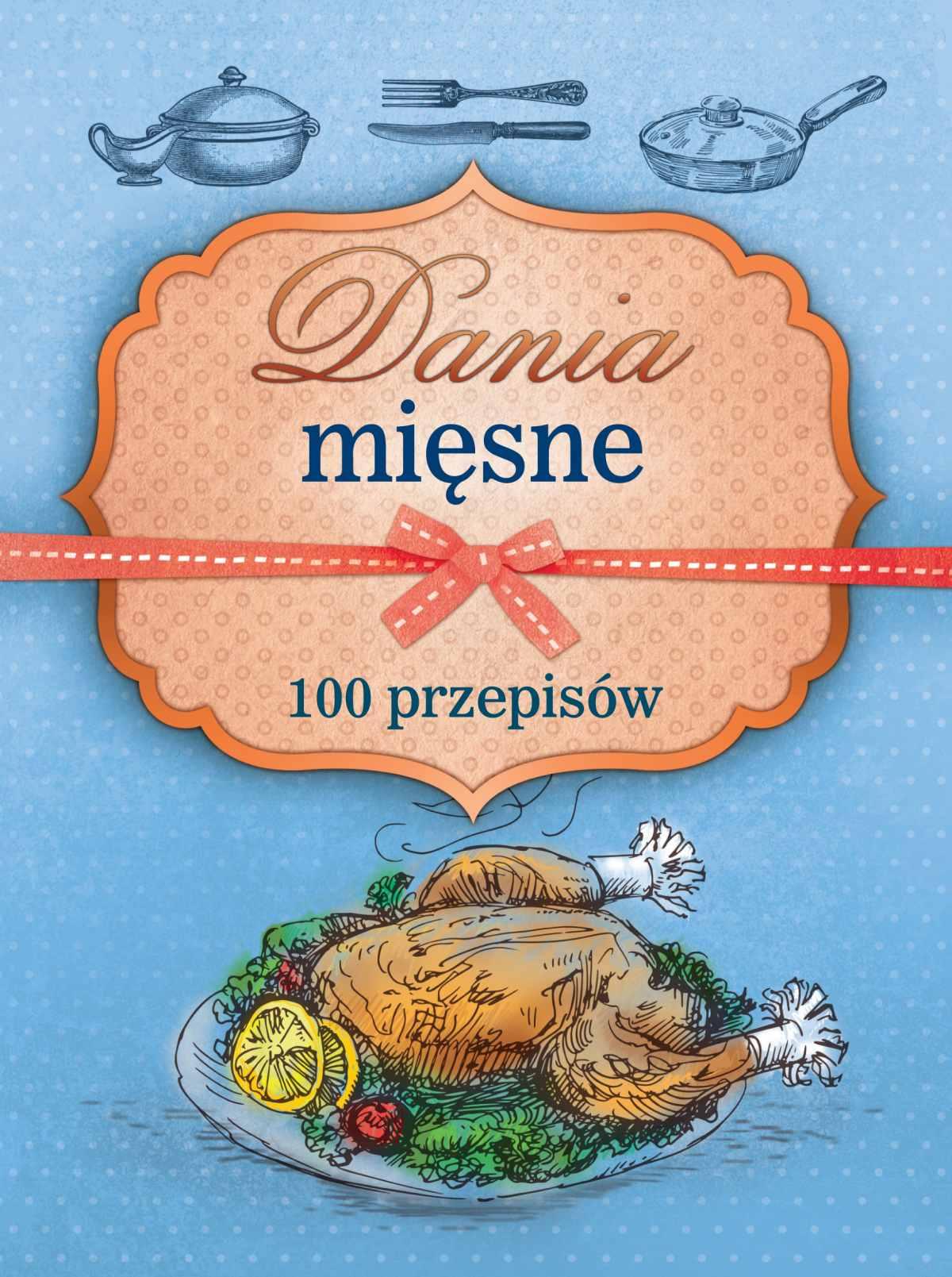 Dania mięsne. 100 przepisów - Ebook (Książka PDF) do pobrania w formacie PDF