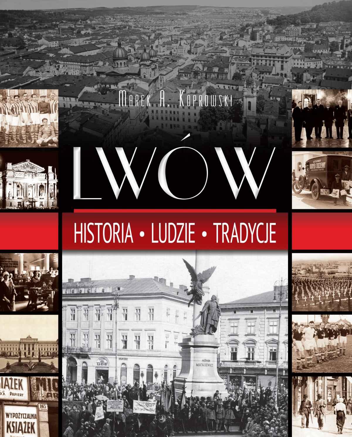 Lwów. Historia. Ludzie. Tradycje - Ebook (Książka PDF) do pobrania w formacie PDF