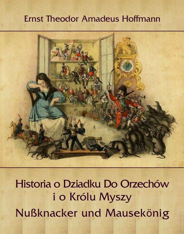 Historia o Dziadku Do Orzechów i o Królu Myszy - Nußknacker und Mausekönig - Ebook (Książka na Kindle) do pobrania w formacie MOBI