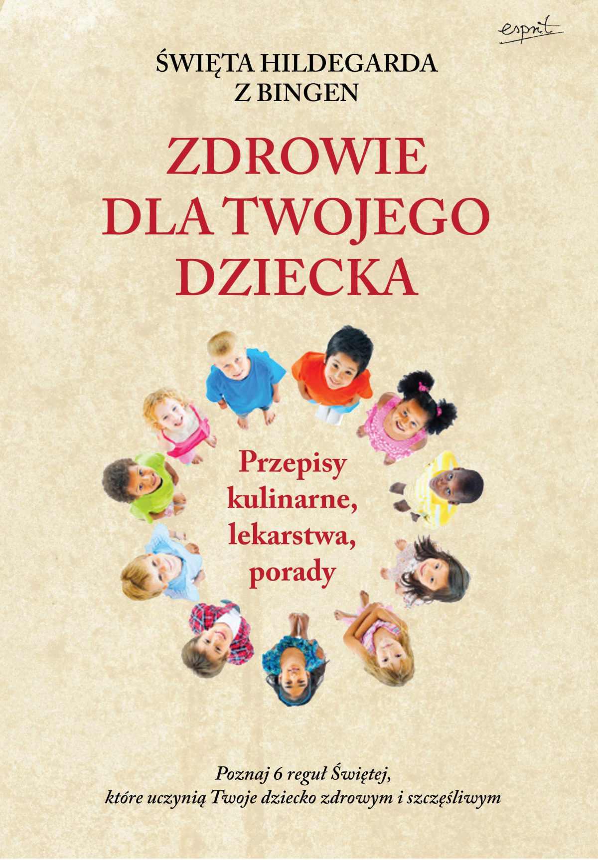 Św. Hildegarda z Bingen. Zdrowie dla twojego dziecka - Ebook (Książka EPUB) do pobrania w formacie EPUB