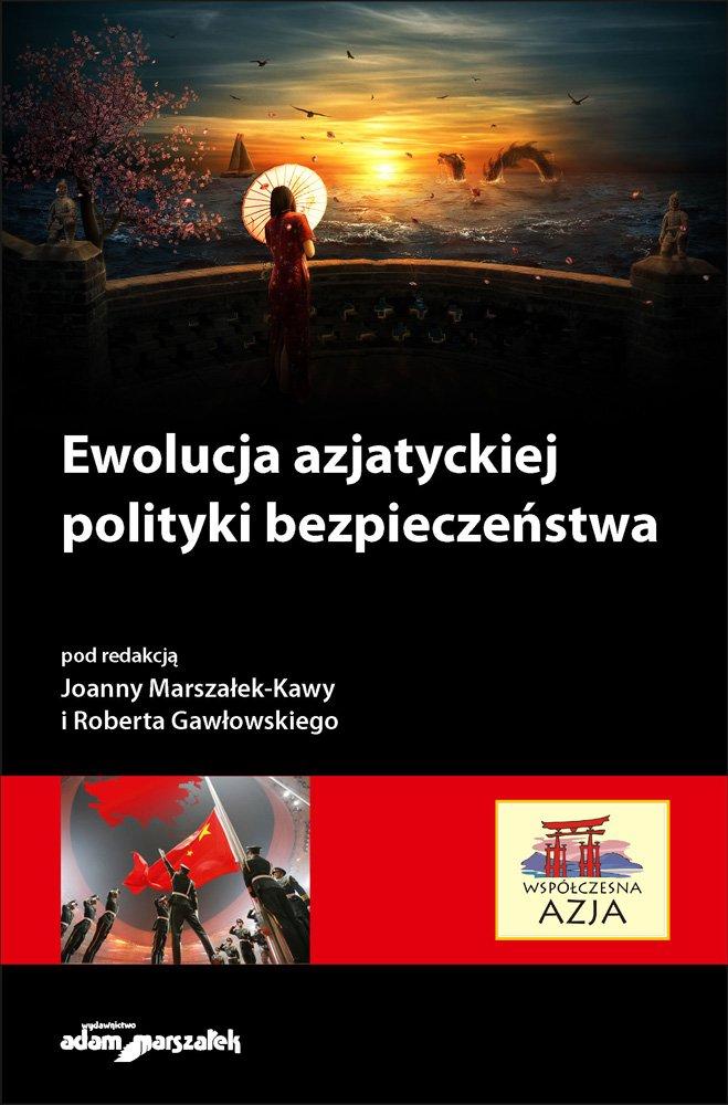 Ewolucja azjatyckiej polityki bezpieczeństwa - Ebook (Książka EPUB) do pobrania w formacie EPUB