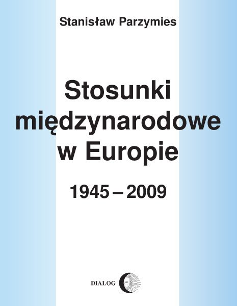 Stosunki międzynarodowe w Europie 1945-2009 - Ebook (Książka EPUB) do pobrania w formacie EPUB