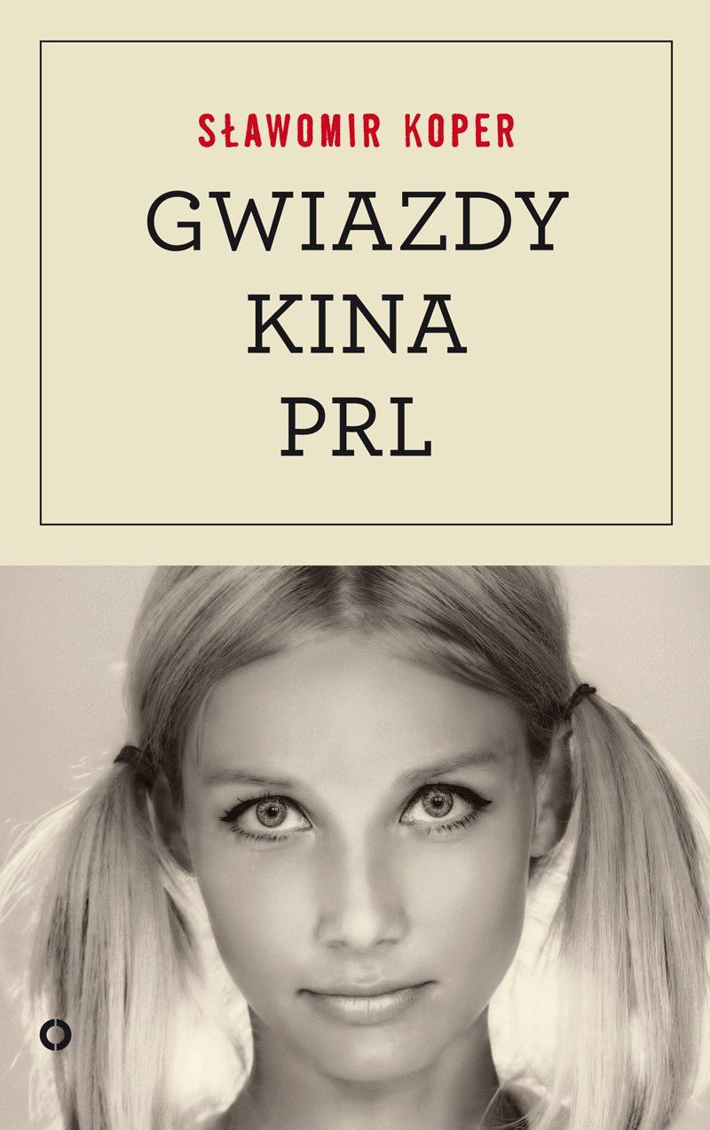 Gwiazdy kina PRL - Ebook (Książka na Kindle) do pobrania w formacie MOBI