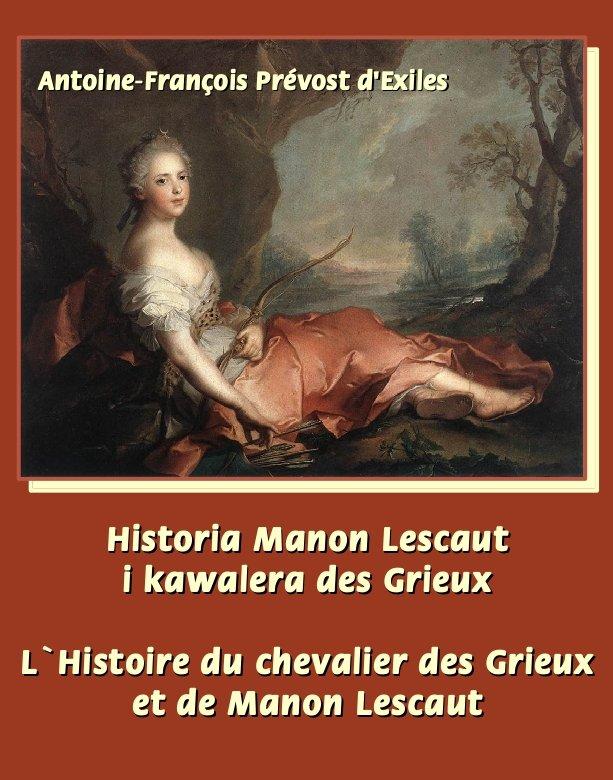 Historia Manon Lescaut i kawalera des Grieux. L'Histoire du chevalier des Grieux et de Manon Lescaut - Ebook (Książka EPUB) do pobrania w formacie EPUB