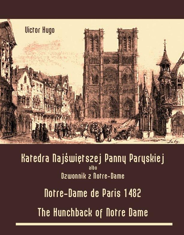 Katedra Najświętszej Panny Paryskiej. Dzwonnik z Notre-Dame - Notre-Dame de Paris 1482. The Hunchback of Notre Dame - Ebook (Książka EPUB) do pobrania w formacie EPUB