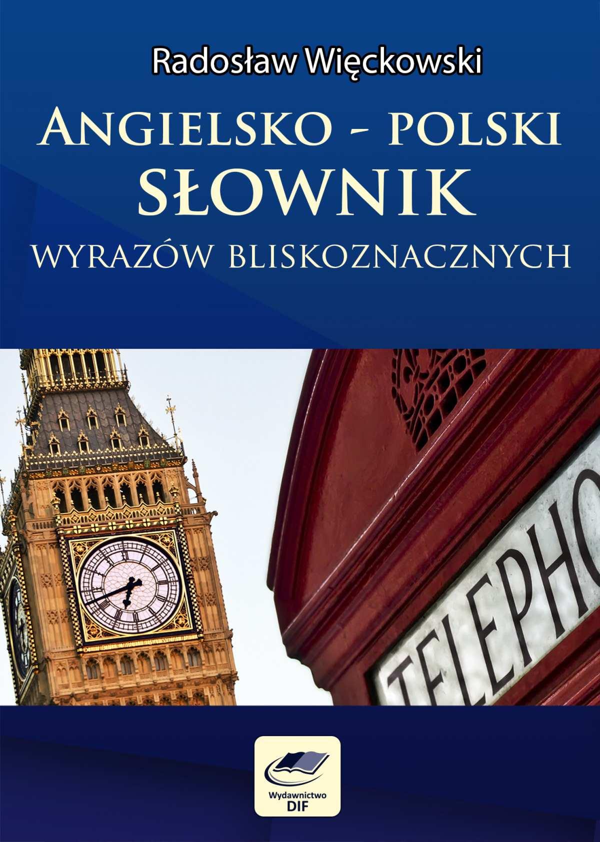 Angielsko-polski słownik wyrazów bliskoznacznych - Ebook (Książka PDF) do pobrania w formacie PDF