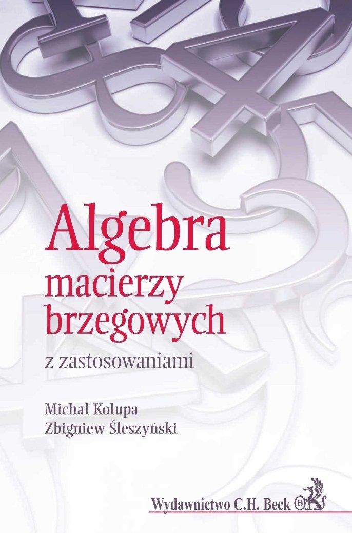 Algebra macierzy brzegowych z zastosowaniami - Ebook (Książka PDF) do pobrania w formacie PDF