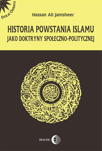 Historia powstania islamu jako doktryny społeczno - politycznej - Ebook (Książka EPUB) do pobrania w formacie EPUB