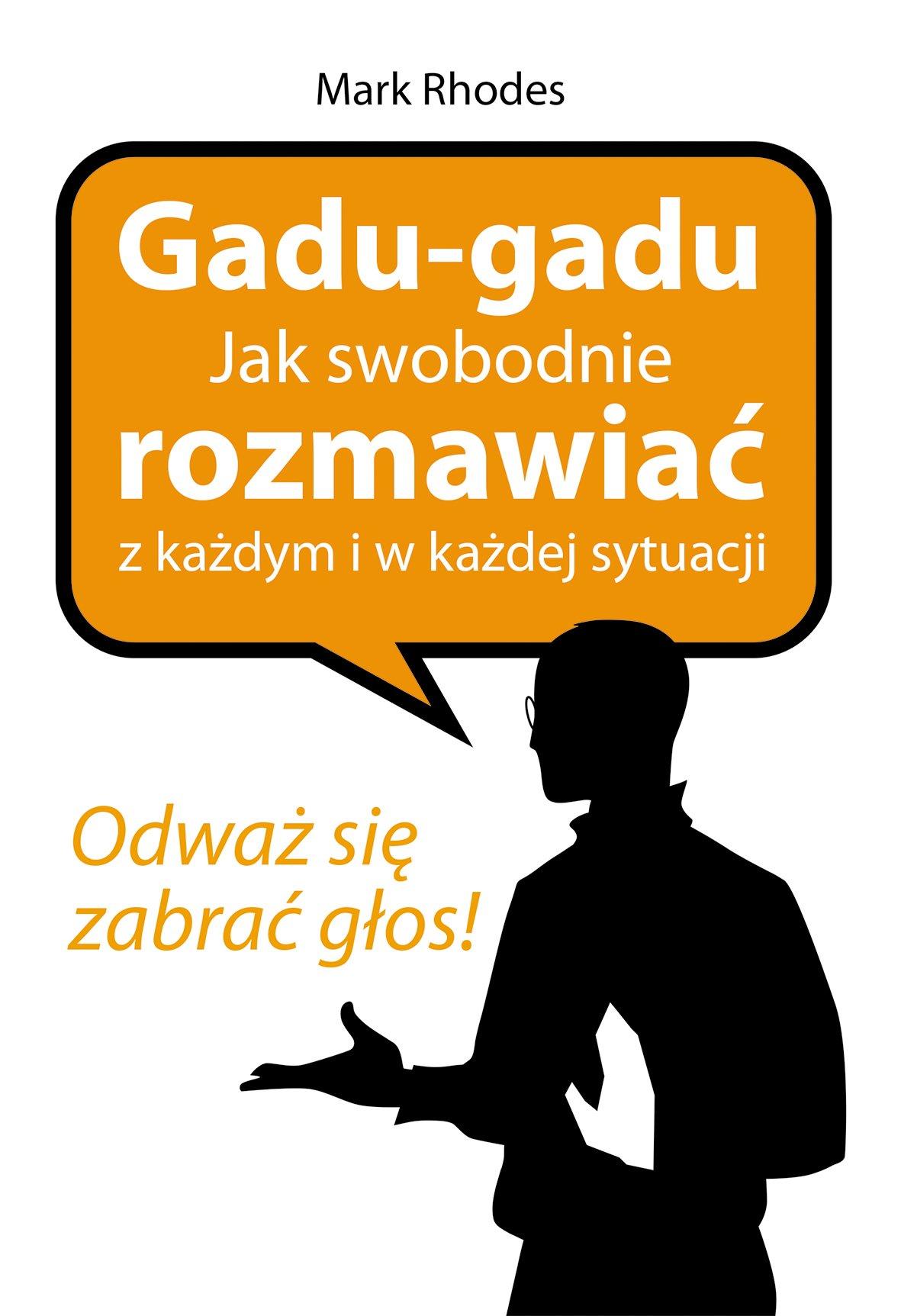 Gadu - gadu. Jak swobodnie rozmawiać z każdym i w każdej sytuacji - Ebook (Książka na Kindle) do pobrania w formacie MOBI