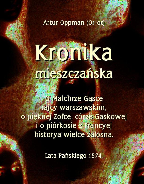 Kronika mieszczańska. O Malchrze Gąsce rajcy warszawskim, o pięknej Zofce, córze Gąskowej... - Ebook (Książka EPUB) do pobrania w formacie EPUB