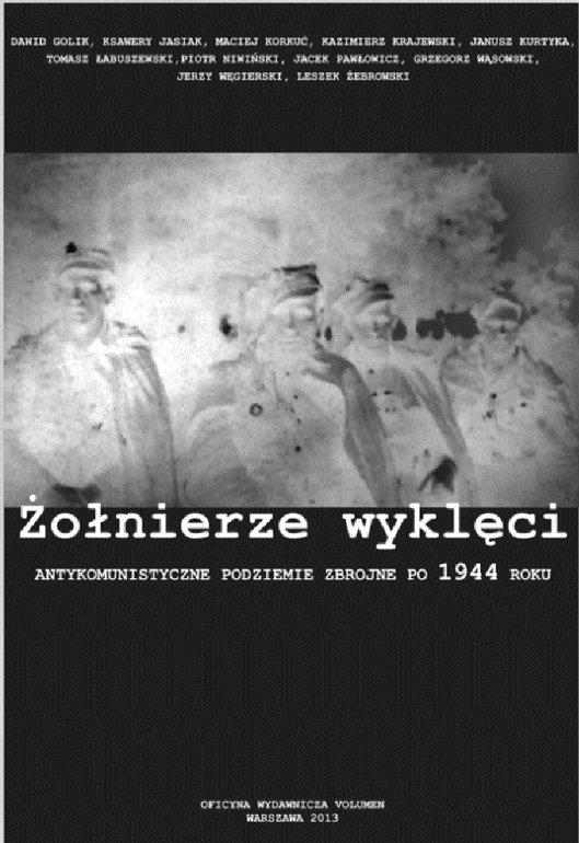 Żołnierze wyklęci. Antykomunistyczne podziemie zbrojne po 1944 roku - Ebook (Książka EPUB) do pobrania w formacie EPUB