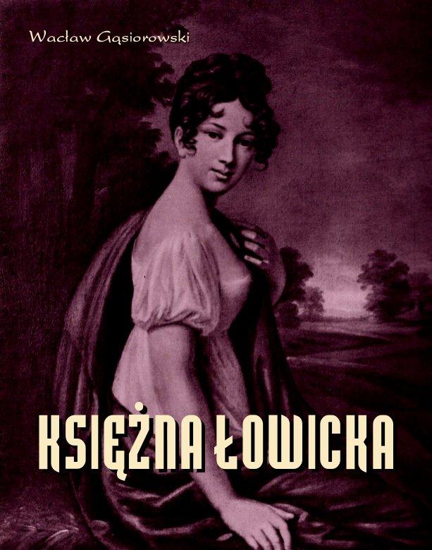 Księżna Łowicka - powieść historyczna z XIX wieku - Ebook (Książka EPUB) do pobrania w formacie EPUB