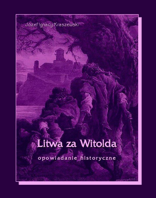 Litwa za Witolda. Opowiadanie historyczne - Ebook (Książka EPUB) do pobrania w formacie EPUB