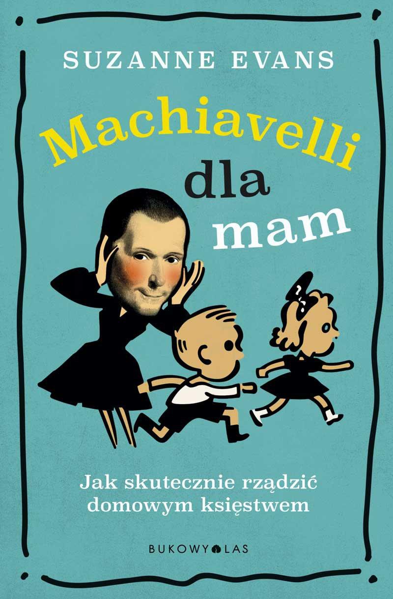 Machiavelli dla mam - Ebook (Książka na Kindle) do pobrania w formacie MOBI
