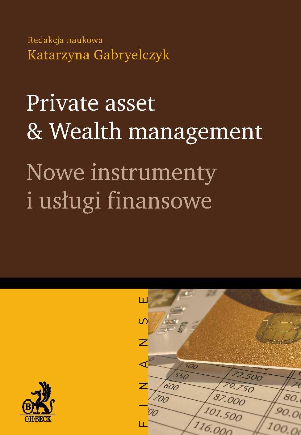 Private asset & Wealth management. Nowe instrumenty i usługi finansowe - Ebook (Książka PDF) do pobrania w formacie PDF