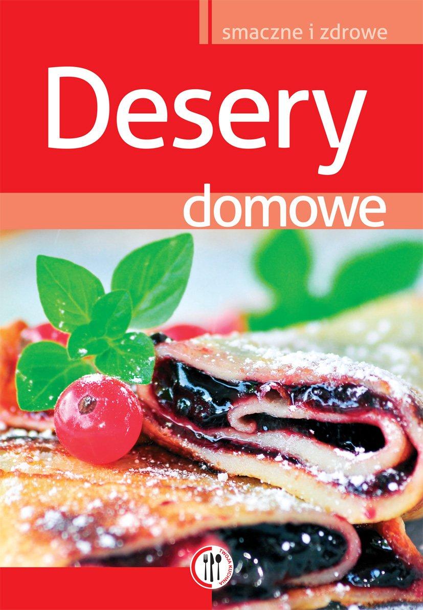 Desery domowe - Ebook (Książka PDF) do pobrania w formacie PDF