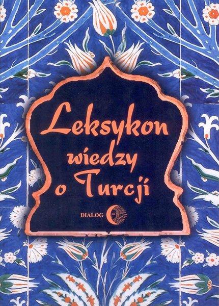 Leksykon wiedzy o Turcji - Ebook (Książka na Kindle) do pobrania w formacie MOBI