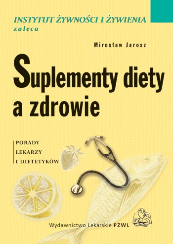Suplementy diety a zdrowie. Porady lekarzy i dietetyków - Ebook (Książka EPUB) do pobrania w formacie EPUB