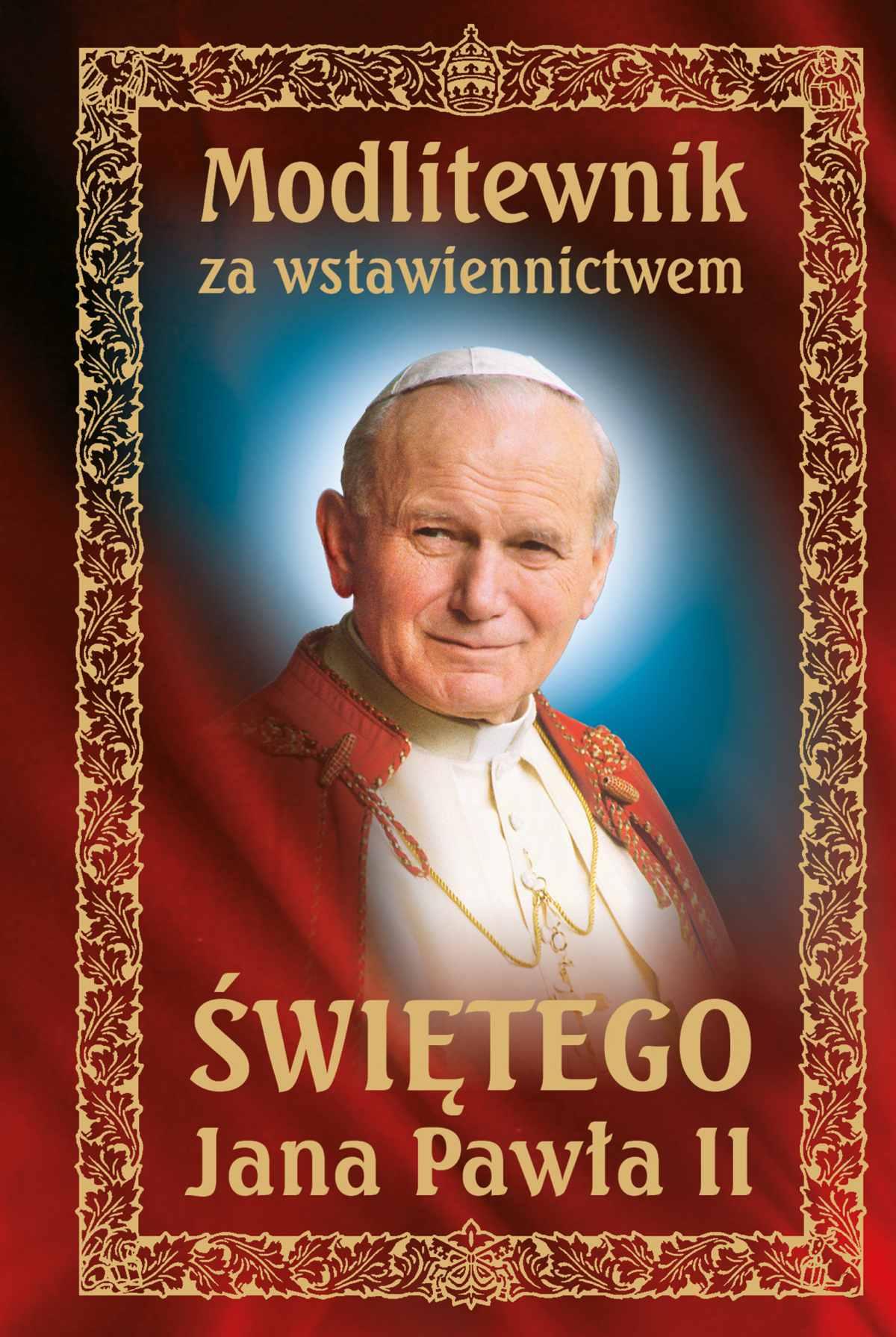 Modlitewnik za wstawiennictwem Świętego Jana Pawła II - Ebook (Książka na Kindle) do pobrania w formacie MOBI