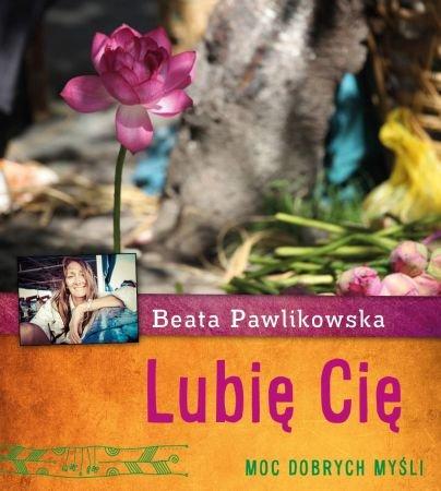 Lubię Cię.  Moc dobrych myśli - Ebook (Książka na Kindle) do pobrania w formacie MOBI