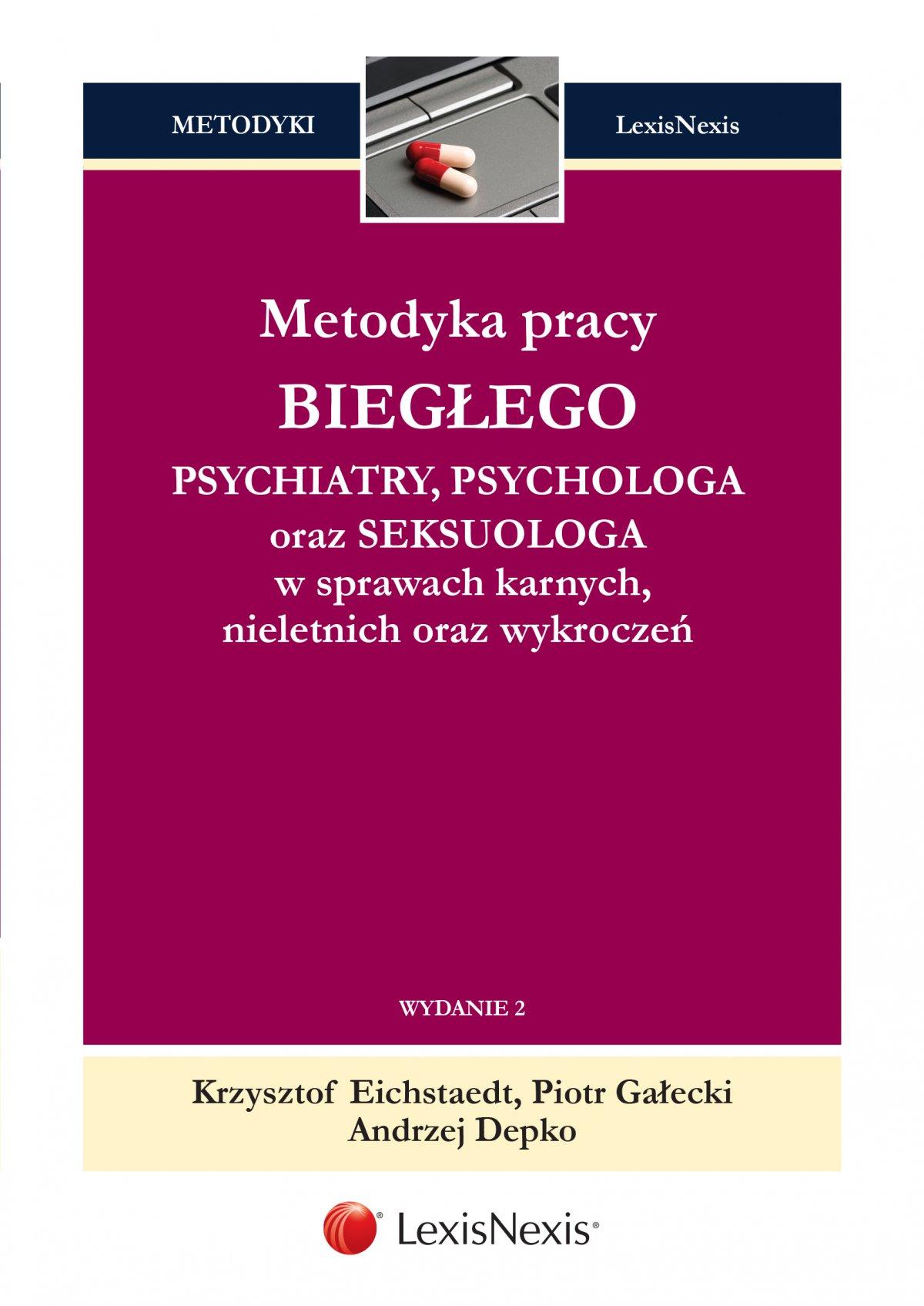 Metodyka pracy biegłego psychiatry, psychologa oraz seksuologa w sprawach karnych, nieletnich oraz wykroczeń. Wydanie 2 - Ebook (Książka EPUB) do pobrania w formacie EPUB