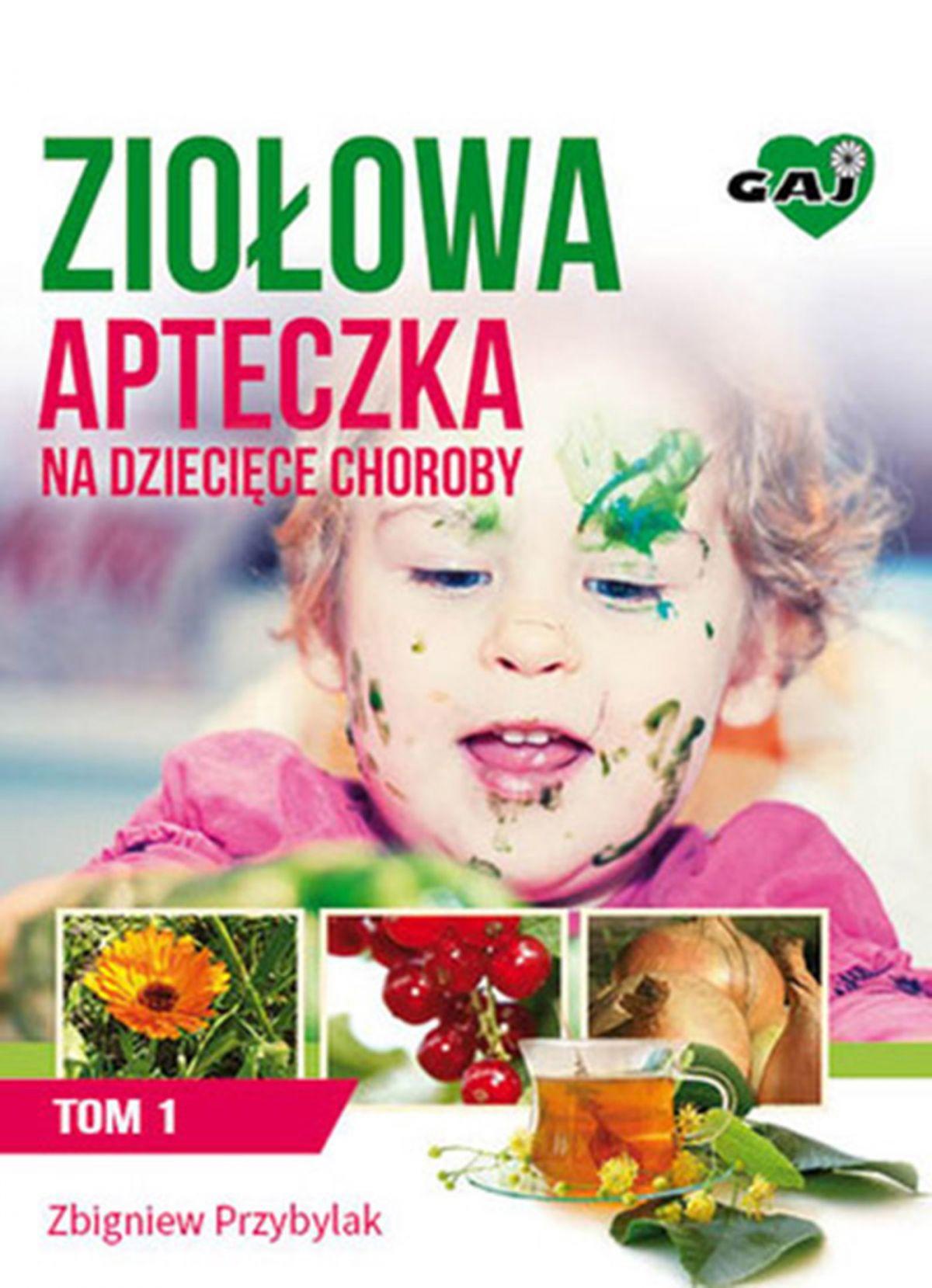 Ziołowa Apteczka na Dziecięce Choroby. Tom 1 - Ebook (Książka na Kindle) do pobrania w formacie MOBI