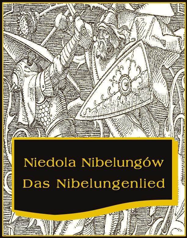 Niedola Nibelungów inaczej Pieśń o Nibelungach. Das Nibelungenlied - Ebook (Książka na Kindle) do pobrania w formacie MOBI