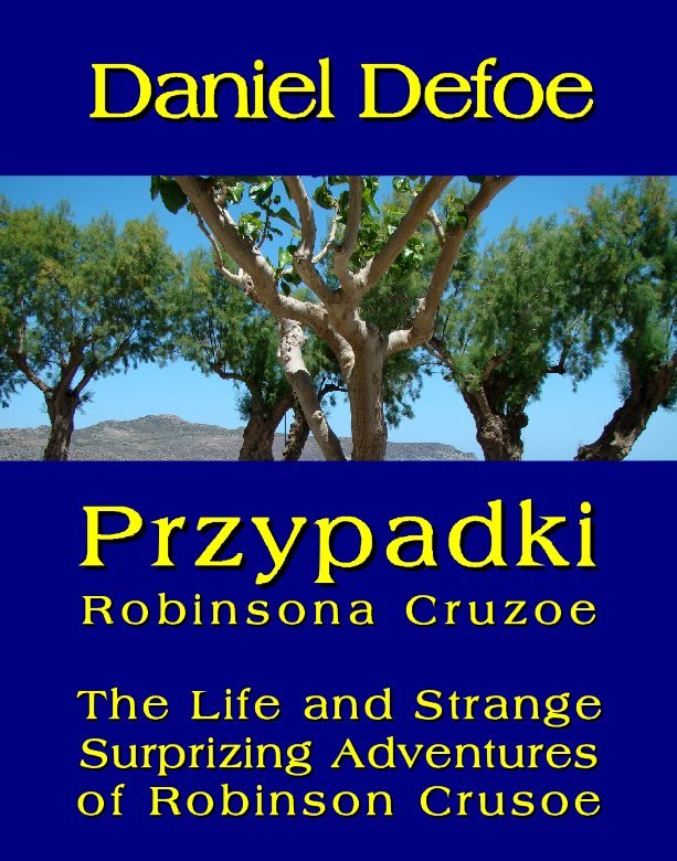 Przypadki Robinsona Cruzoe. The Life and Strange Surprizing Adventures of Robinson Crusoe, of York, Mariner - Ebook (Książka na Kindle) do pobrania w formacie MOBI