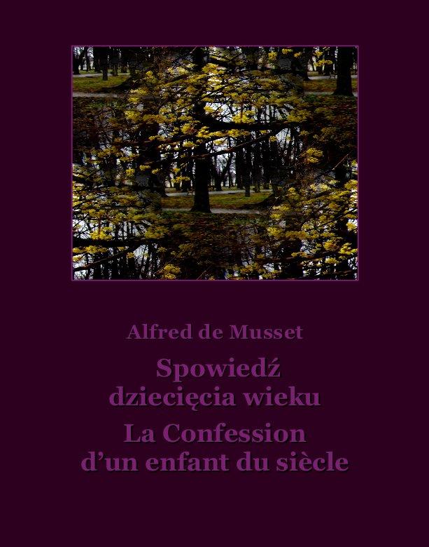 Spowiedź dziecięcia wieku. La Confession d'un enfant du siècle - Ebook (Książka EPUB) do pobrania w formacie EPUB