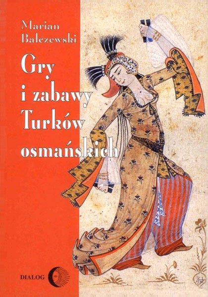 Gry i zabawy Turków osmańskich - Ebook (Książka EPUB) do pobrania w formacie EPUB